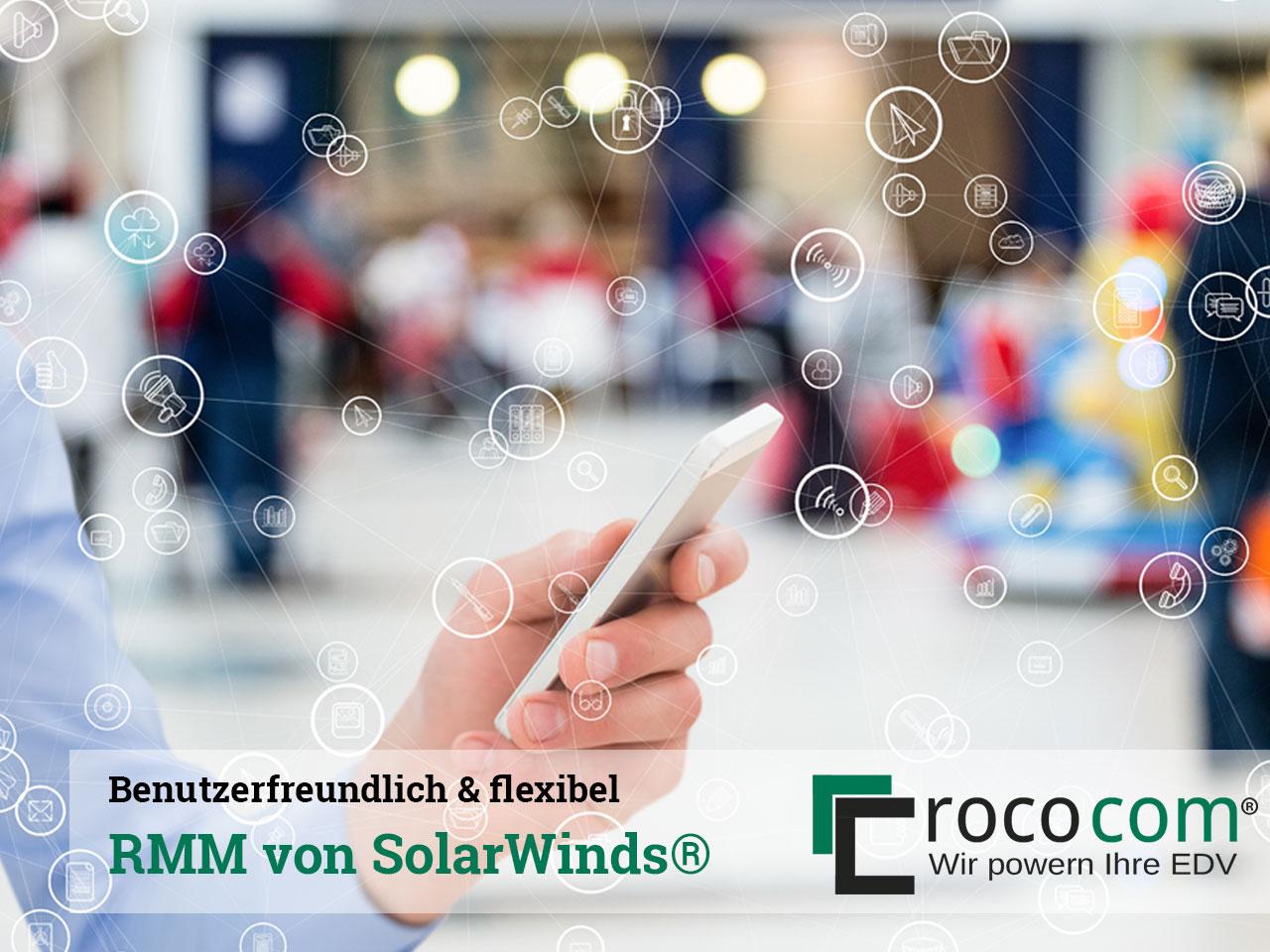 Benutzerfreundlich und flexibel: RMM von Solarwinds®